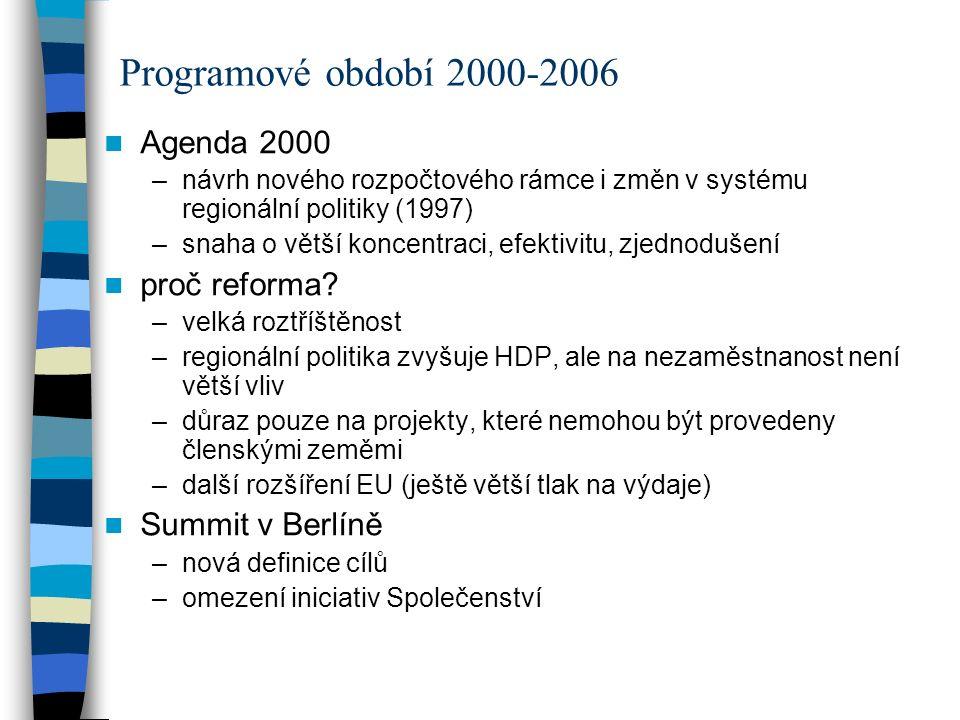 Programové období 2000-2006 Agenda 2000 proč reforma Summit v Berlíně