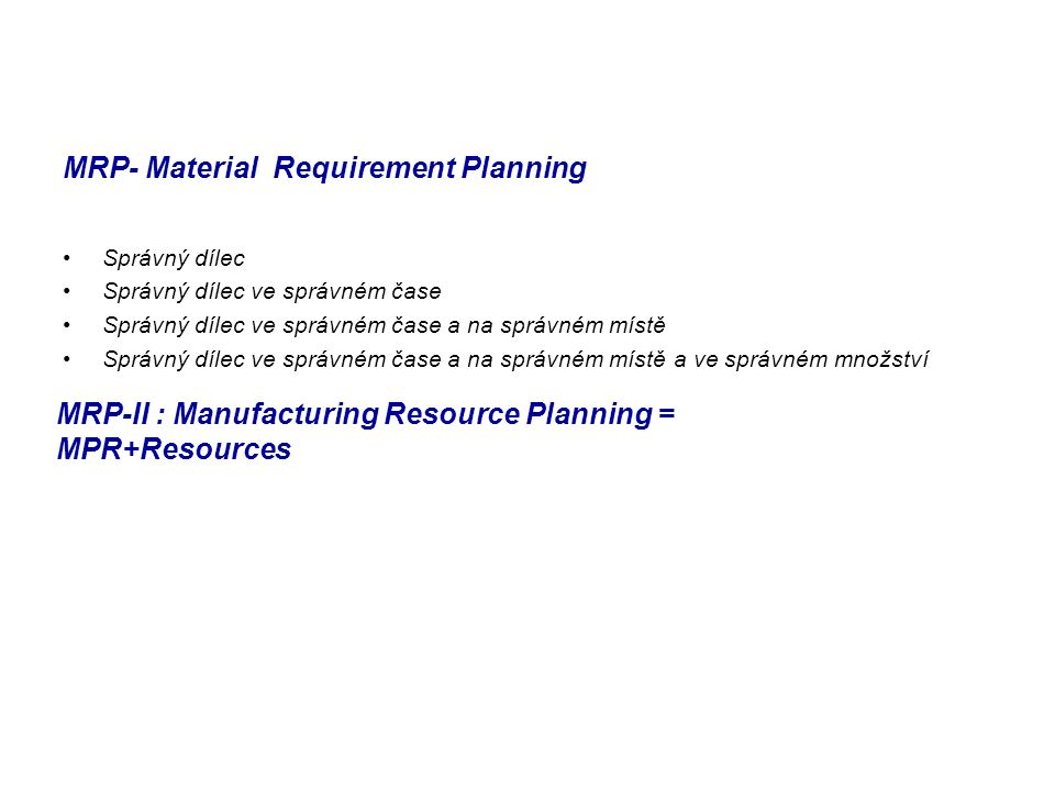 MRP- Material Requirement Planning