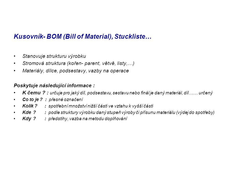 Kusovník- BOM (Bill of Material), Stuckliste…