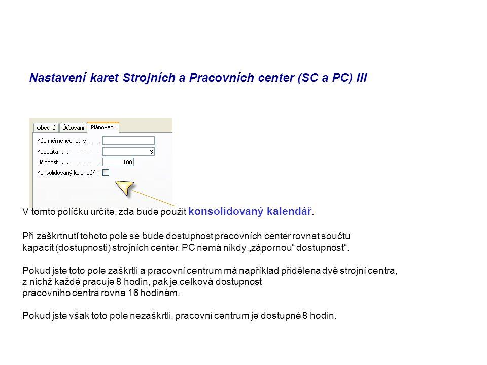 Nastavení karet Strojních a Pracovních center (SC a PC) III