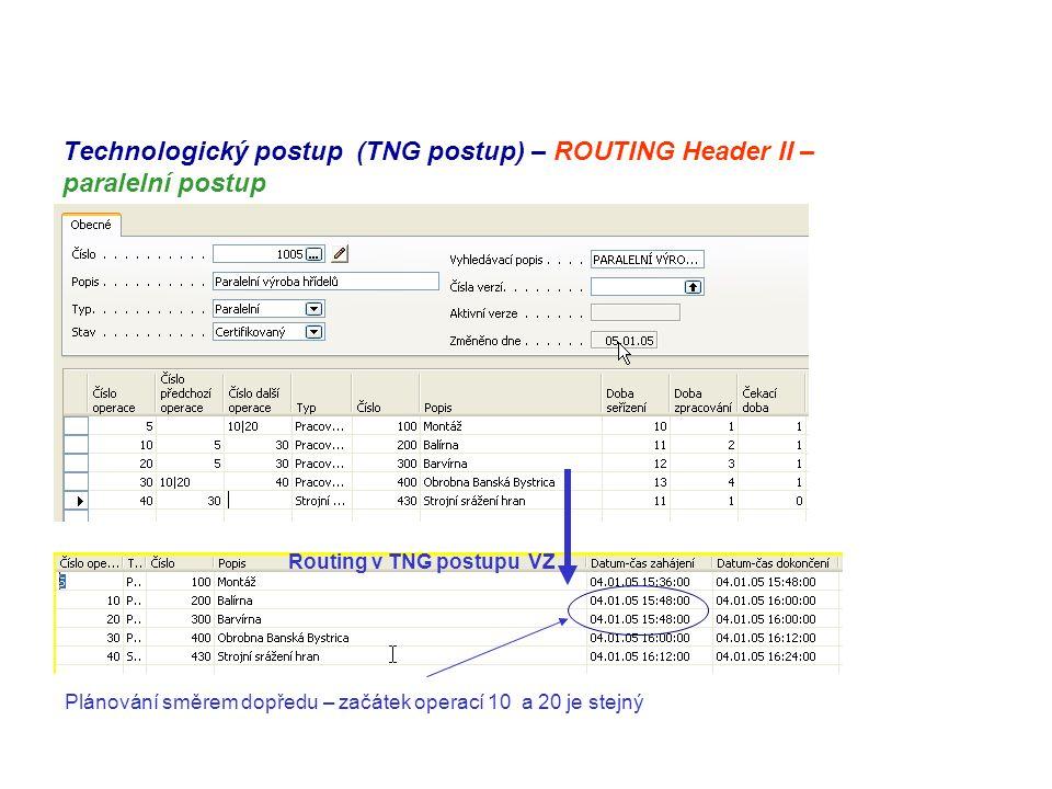 Technologický postup (TNG postup) – ROUTING Header II – paralelní postup