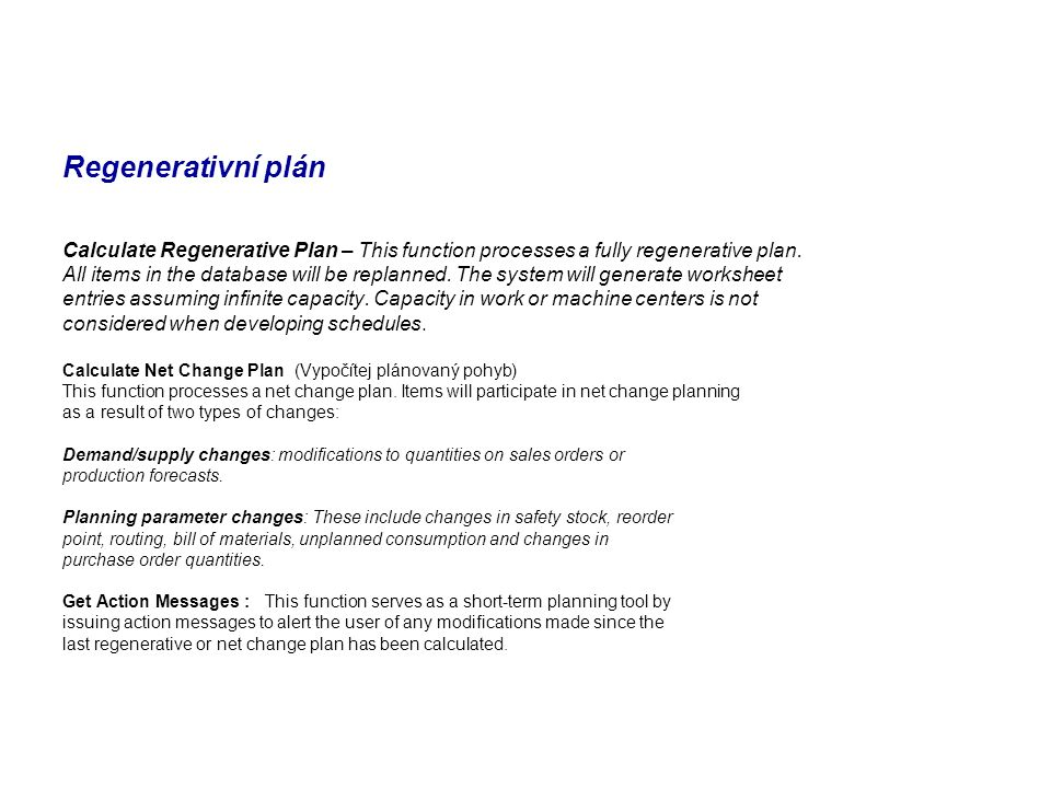 Regenerativní plán Calculate Regenerative Plan – This function processes a fully regenerative plan.