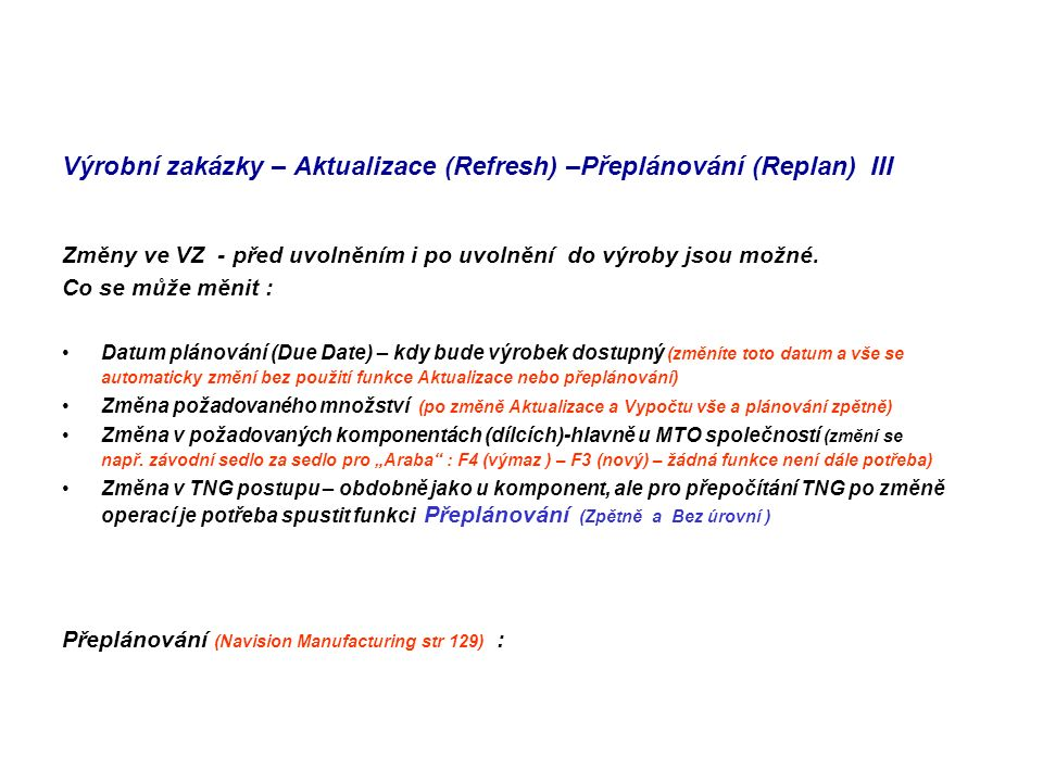 Výrobní zakázky – Aktualizace (Refresh) –Přeplánování (Replan) III