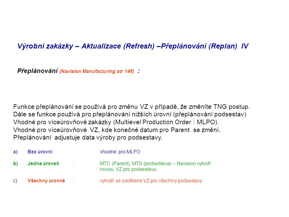 Výrobní zakázky – Aktualizace (Refresh) –Přeplánování (Replan) IV