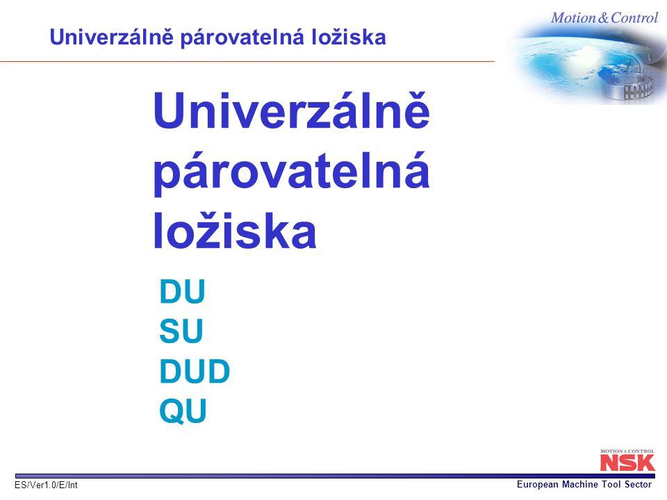 Univerzálně párovatelná ložiska DU SU DUD QU