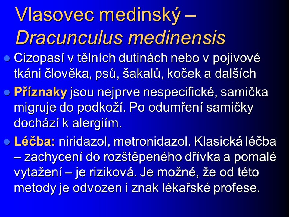 Vlasovec medinský – Dracunculus medinensis