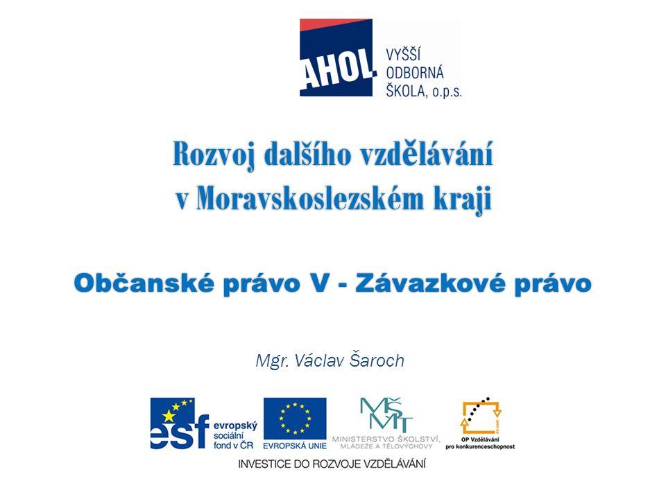 Rozvoj dalšího vzdělávání v Moravskoslezském kraji Občanské právo V - Závazkové právo