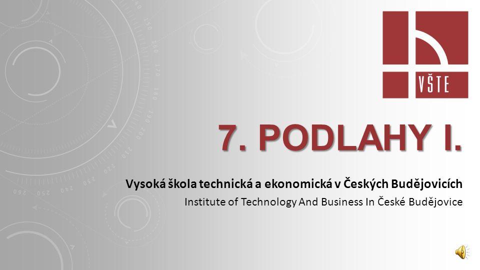 7. podlahy I. Vysoká škola technická a ekonomická v Českých Budějovicích.