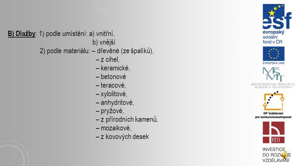 B) Dlažby: 1) podle umístění: a) vnitřní,