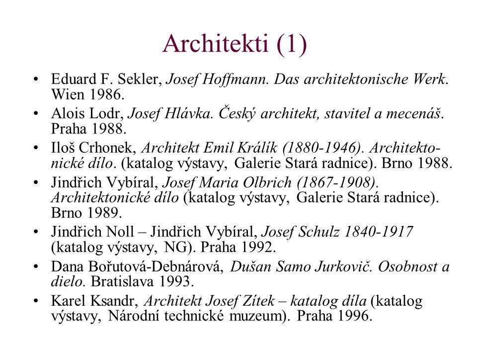 Architekti (1) Eduard F. Sekler, Josef Hoffmann. Das architektonische Werk. Wien 1986.