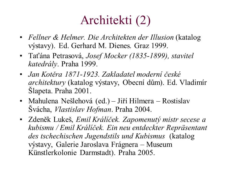 Architekti (2) Fellner & Helmer. Die Architekten der Illusion (katalog výstavy). Ed. Gerhard M. Dienes. Graz 1999.