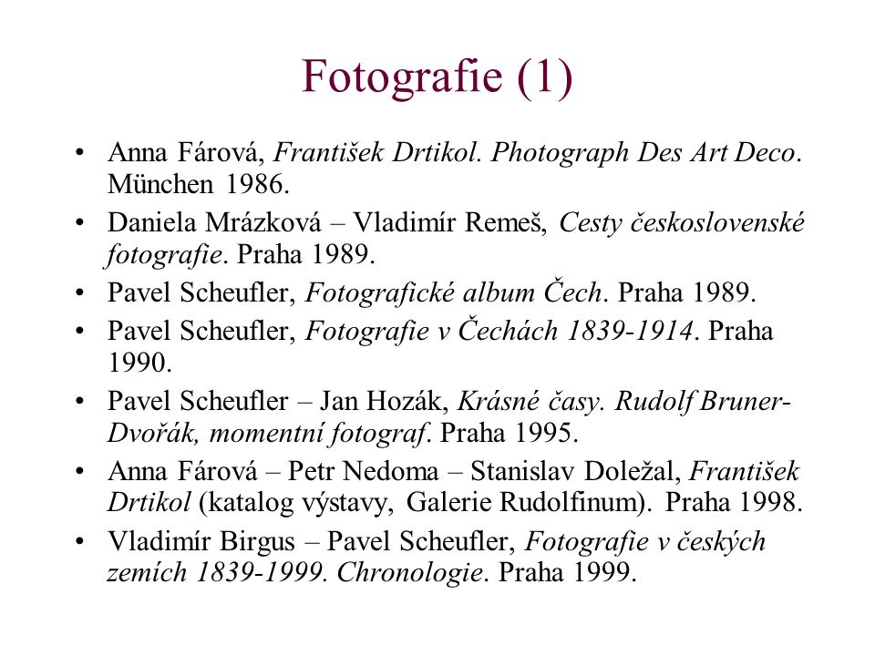 Fotografie (1) Anna Fárová, František Drtikol. Photograph Des Art Deco. München 1986.