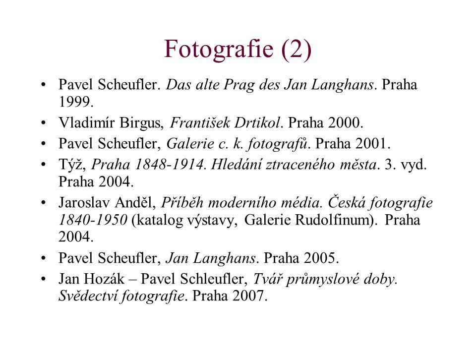 Fotografie (2) Pavel Scheufler. Das alte Prag des Jan Langhans. Praha 1999. Vladimír Birgus, František Drtikol. Praha 2000.