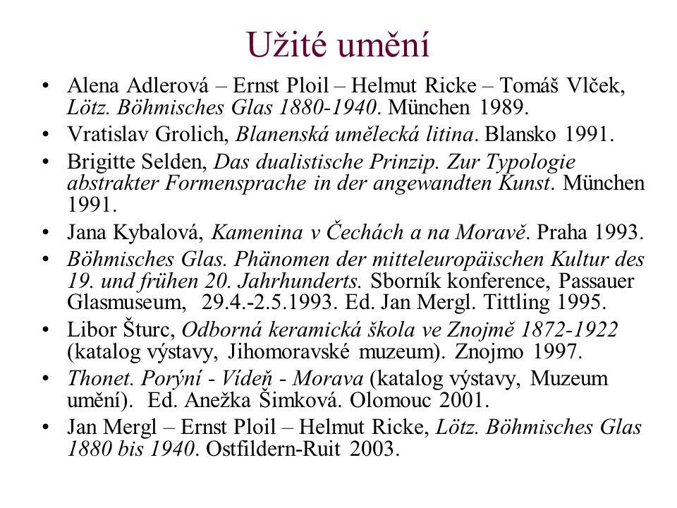 Užité umění Alena Adlerová – Ernst Ploil – Helmut Ricke – Tomáš Vlček, Lötz. Böhmisches Glas 1880-1940. München 1989.