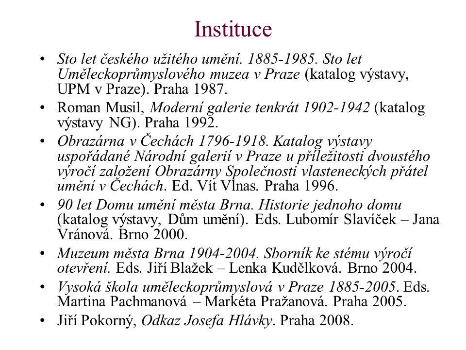 Instituce Sto let českého užitého umění. 1885-1985. Sto let Uměleckoprůmyslového muzea v Praze (katalog výstavy, UPM v Praze). Praha 1987.