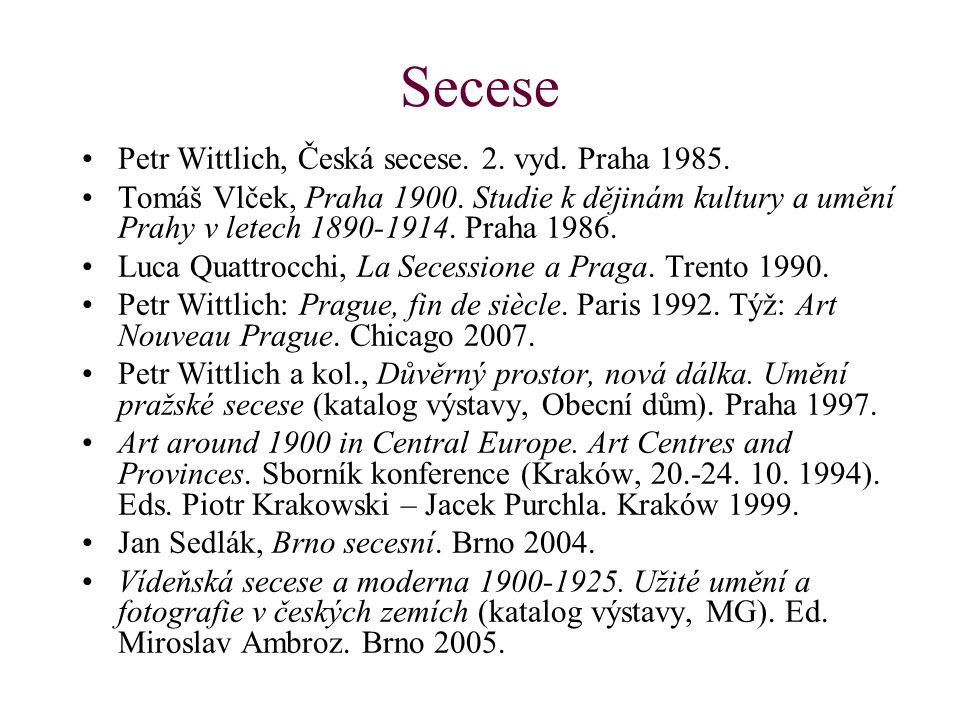Secese Petr Wittlich, Česká secese. 2. vyd. Praha 1985.