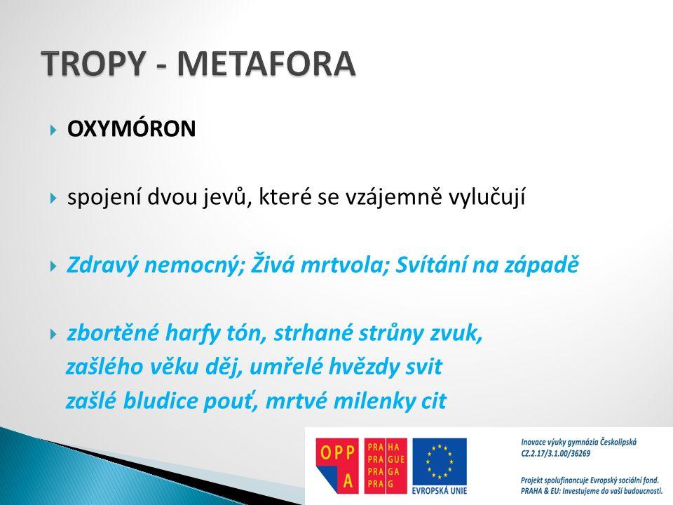 TROPY - METAFORA OXYMÓRON