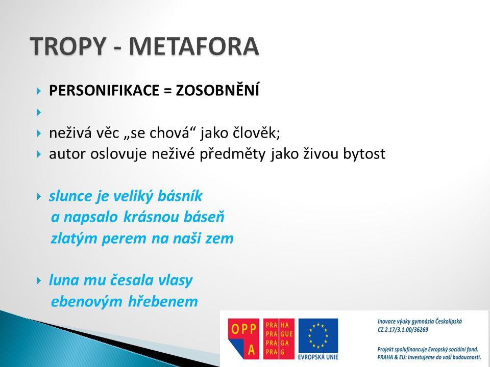 TROPY - METAFORA PERSONIFIKACE = ZOSOBNĚNÍ
