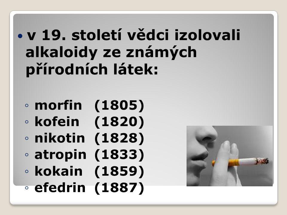 v 19. století vědci izolovali alkaloidy ze známých přírodních látek:
