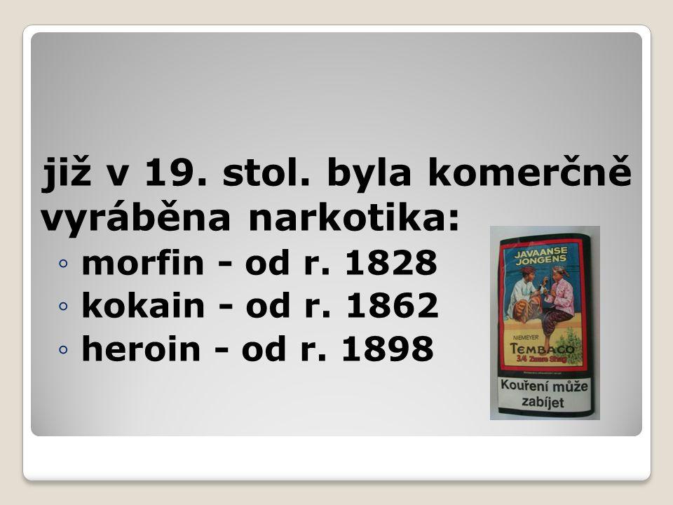 již v 19. stol. byla komerčně vyráběna narkotika: