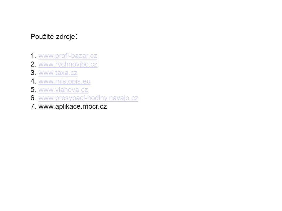 Použité zdroje: 1. www.profi-bazar.cz. 2. www.rychnovjbc.cz. 3. www.taxa.cz. 4. www.mistopis.eu.