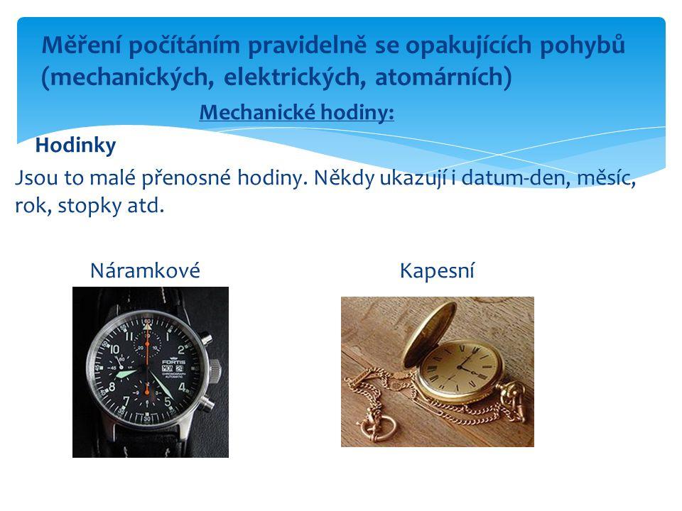 Měření počítáním pravidelně se opakujících pohybů (mechanických, elektrických, atomárních)