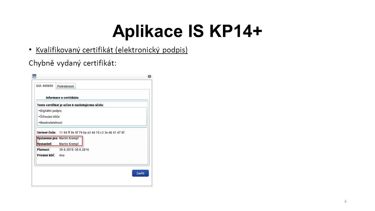 Aplikace IS KP14+ Kvalifikovaný certifikát (elektronický podpis)