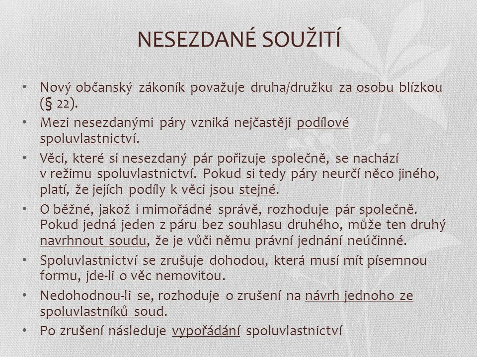 Nesezdané soužití Nový občanský zákoník považuje druha/družku za osobu blízkou (§ 22).
