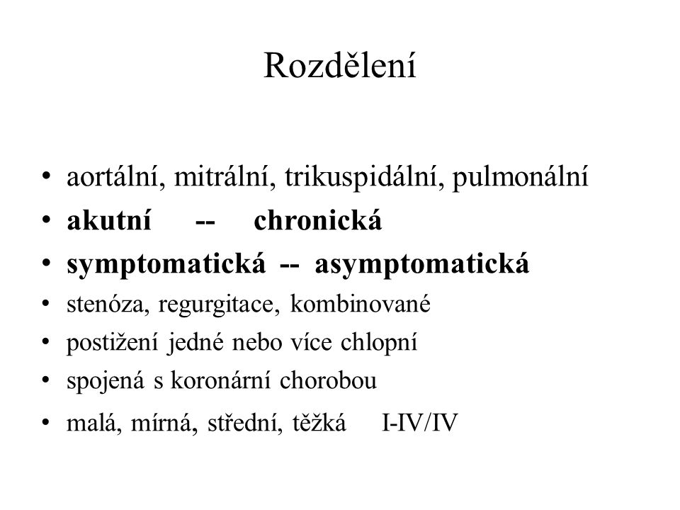 Rozdělení aortální, mitrální, trikuspidální, pulmonální