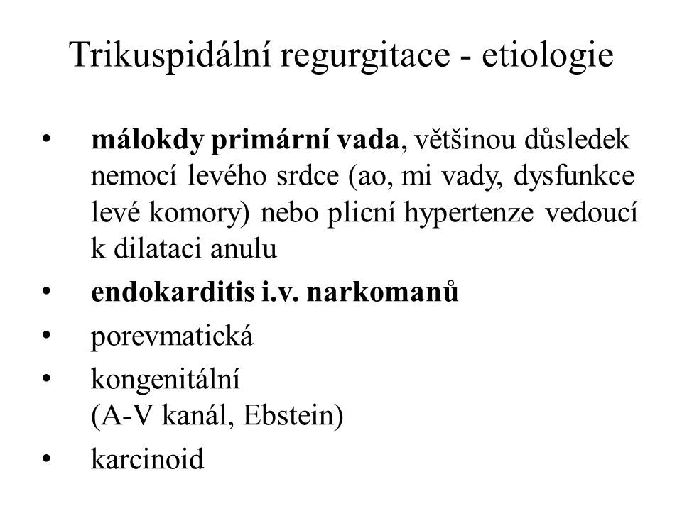 Trikuspidální regurgitace - etiologie