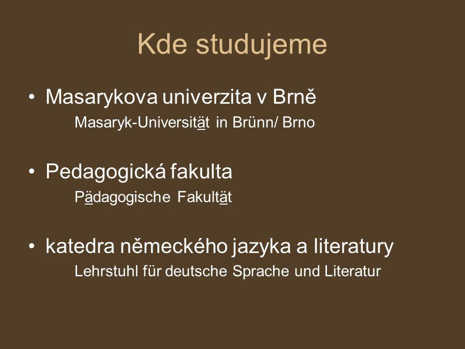 Kde studujeme Masarykova univerzita v Brně Pedagogická fakulta