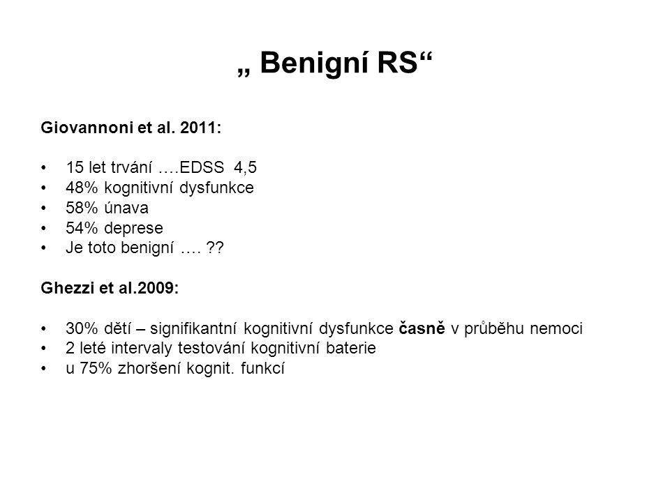 """"""" Benigní RS Giovannoni et al. 2011: 15 let trvání ….EDSS 4,5"""