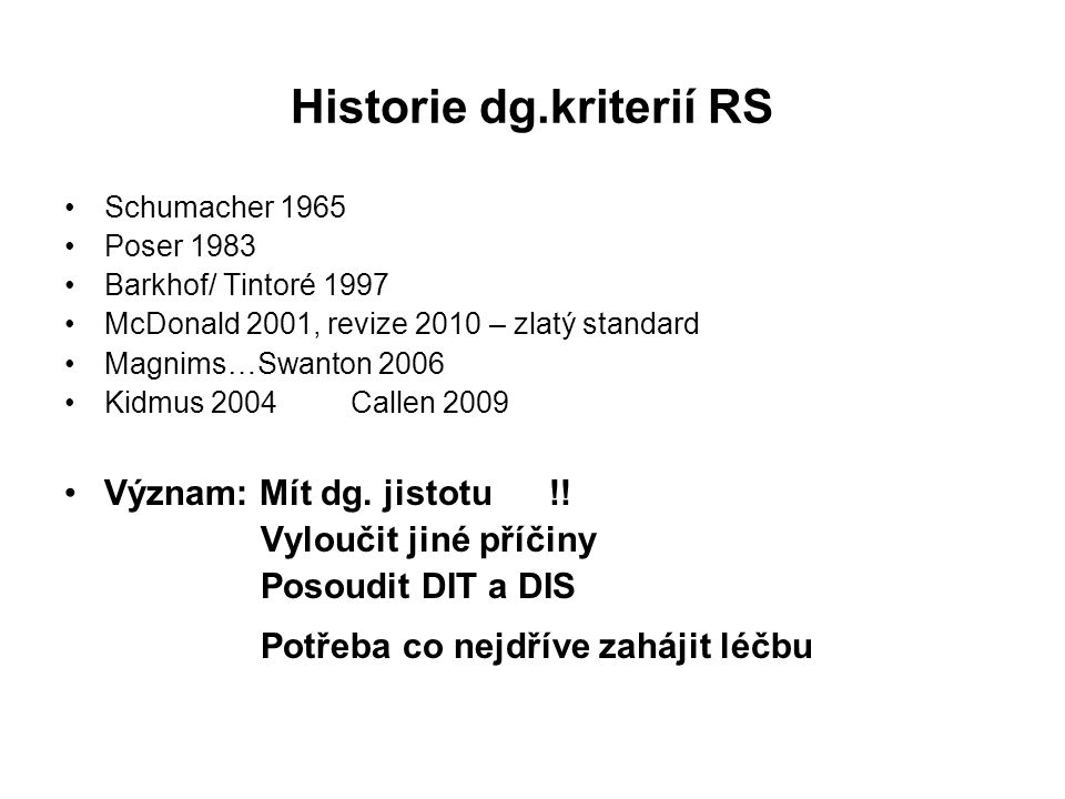 Historie dg.kriterií RS