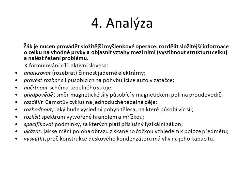 4. Analýza K formulování cílů aktivní slovesa: