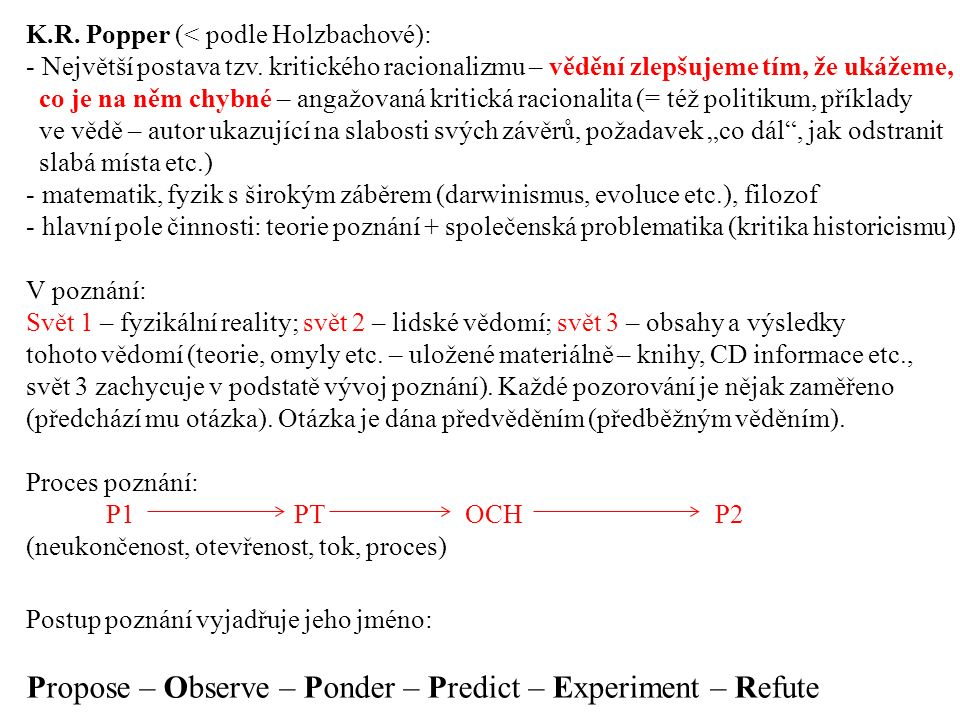 Propose – Observe – Ponder – Predict – Experiment – Refute