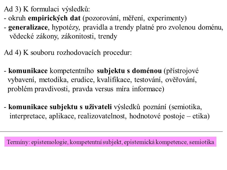 Ad 3) K formulaci výsledků: