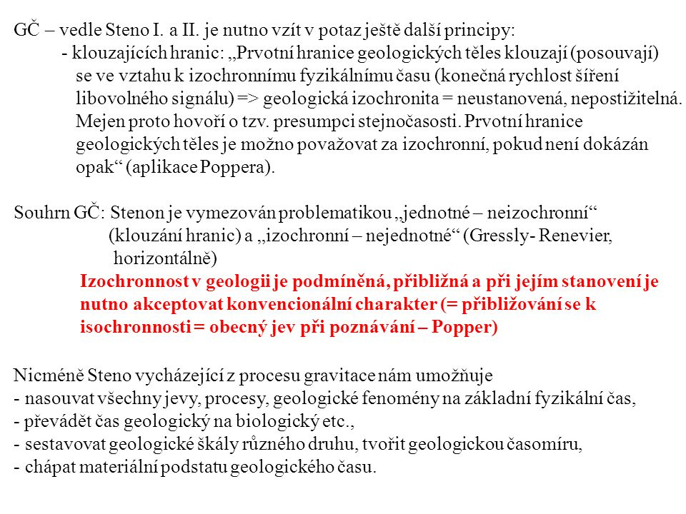 GČ – vedle Steno I. a II. je nutno vzít v potaz ještě další principy: