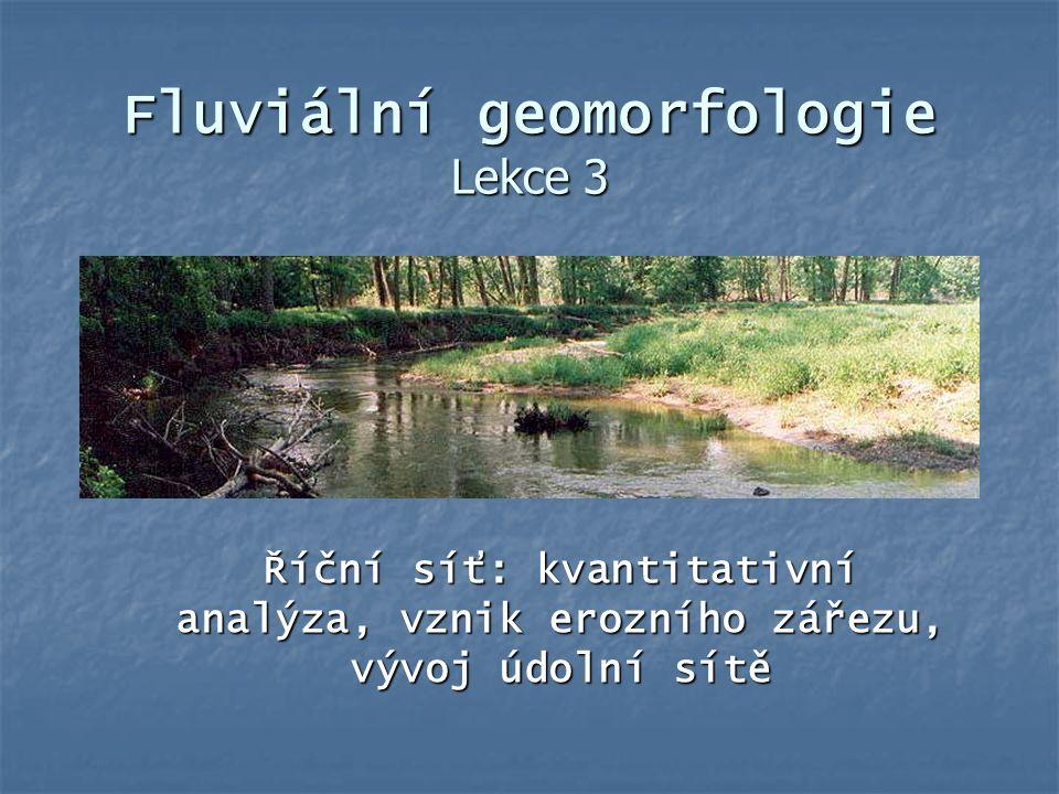 Fluviální geomorfologie Lekce 3