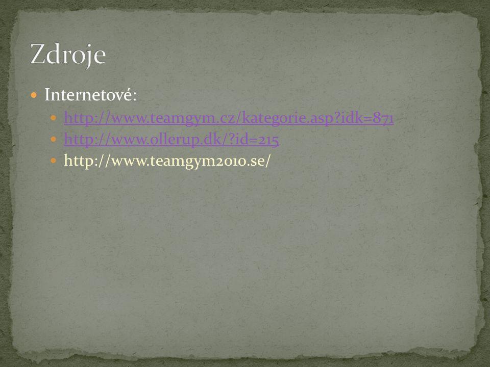 Zdroje Internetové: http://www.teamgym.cz/kategorie.asp idk=871