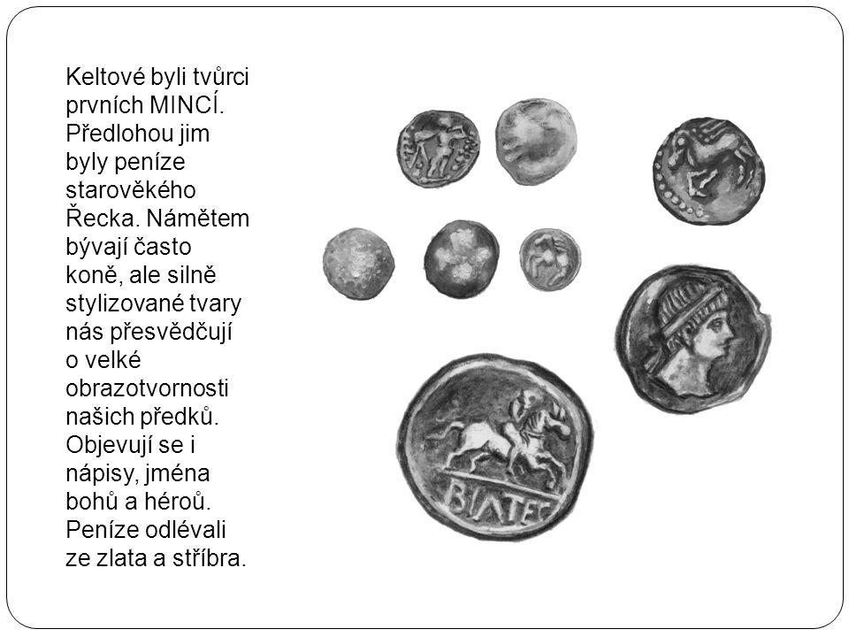 Keltové byli tvůrci prvních MINCÍ