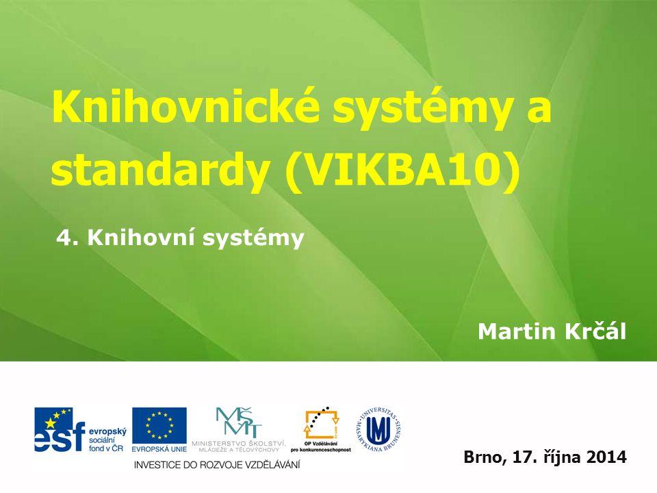 Knihovnické systémy a standardy (VIKBA10)