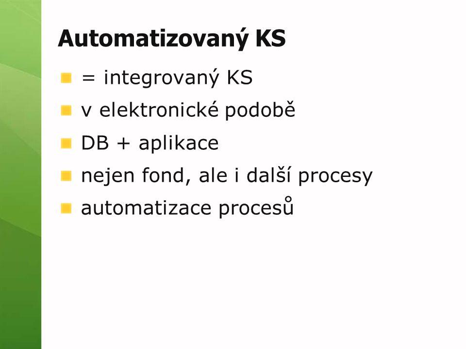 Automatizovaný KS = integrovaný KS v elektronické podobě DB + aplikace