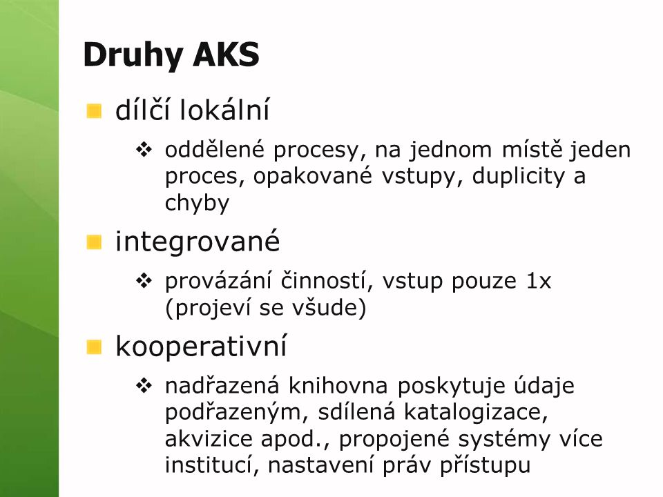 Druhy AKS dílčí lokální integrované kooperativní