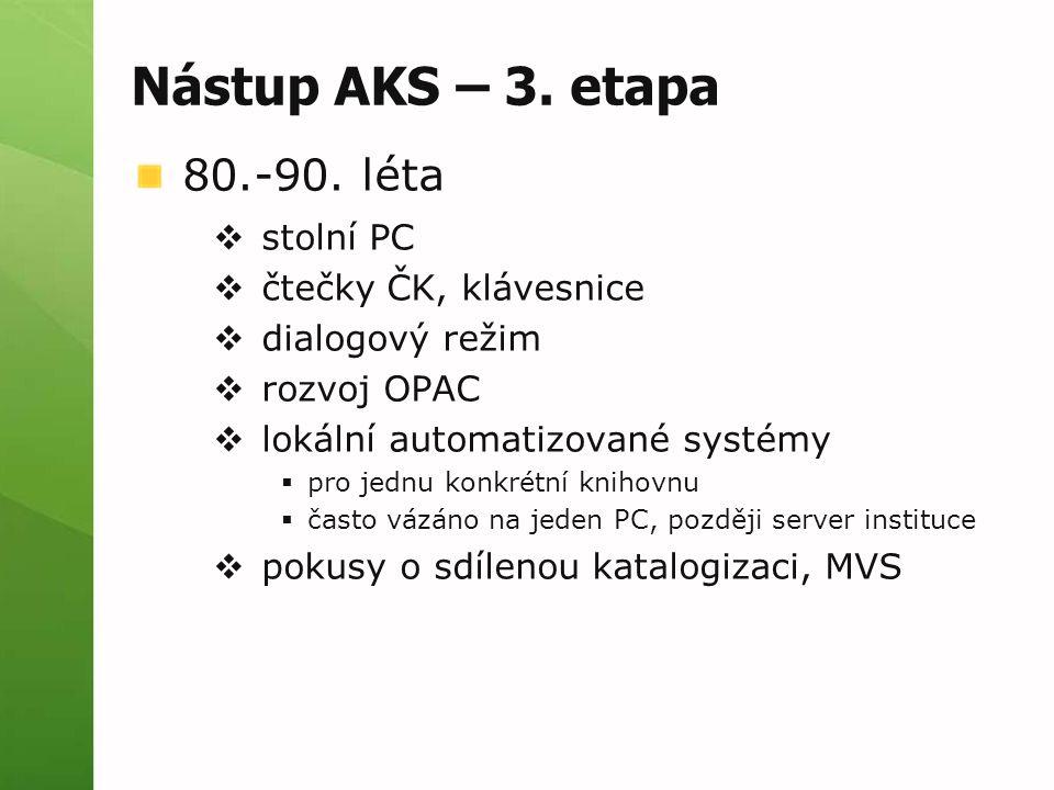 Nástup AKS – 3. etapa 80.-90. léta stolní PC čtečky ČK, klávesnice