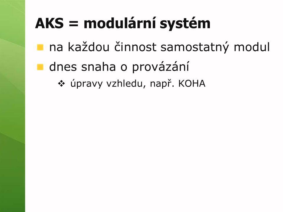AKS = modulární systém na každou činnost samostatný modul