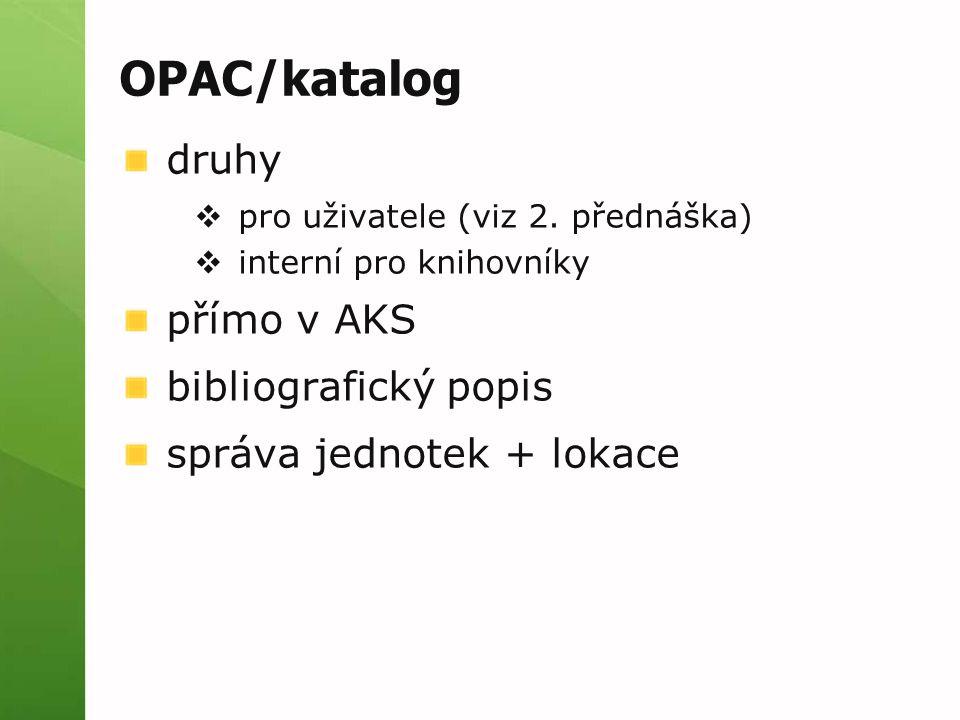 OPAC/katalog druhy přímo v AKS bibliografický popis