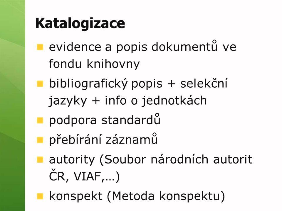 Katalogizace evidence a popis dokumentů ve fondu knihovny