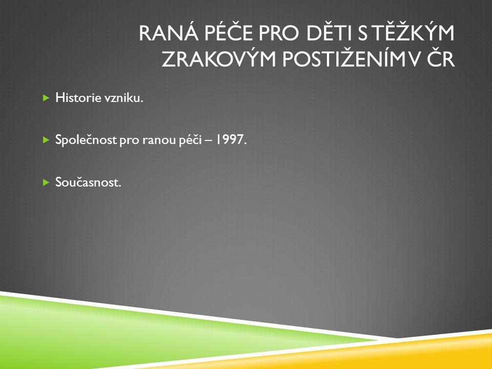 Raná péče pro děti s těžkým zrakovým postižením v ČR