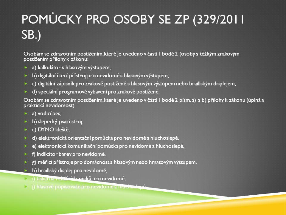 Pomůcky pro osoby se ZP (329/2011 Sb.)