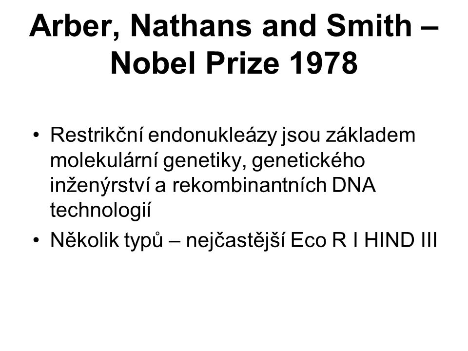 Arber, Nathans and Smith – Nobel Prize 1978